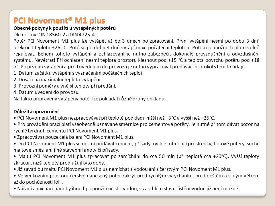 PCI Novoment® M1 plus Obecné pokyny k použití u vytápěných potěrů