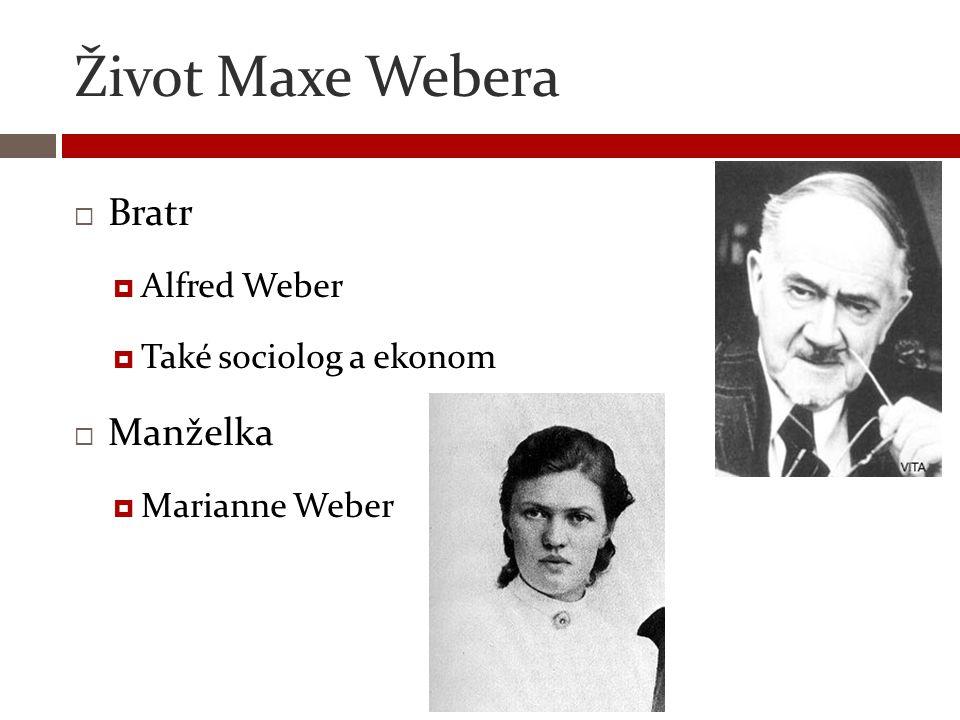 Život Maxe Webera Bratr Manželka Alfred Weber Také sociolog a ekonom