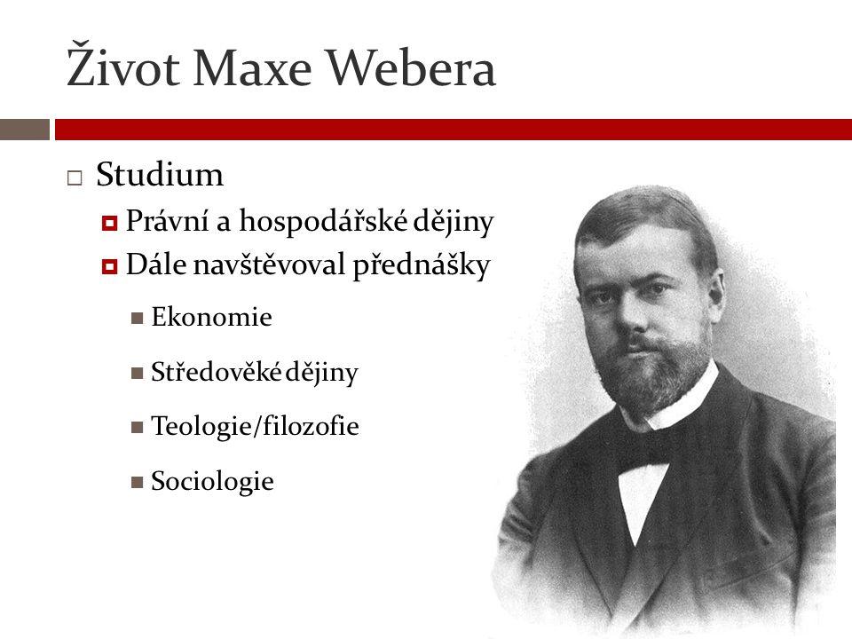 Život Maxe Webera Studium Právní a hospodářské dějiny
