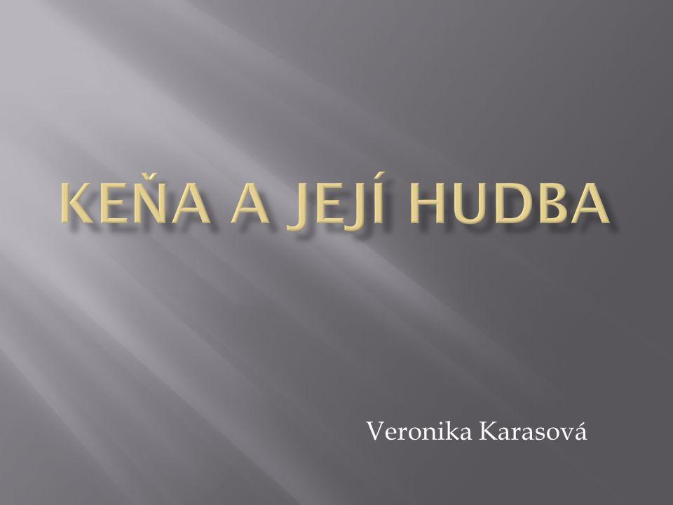 Keňa a její hudba Veronika Karasová
