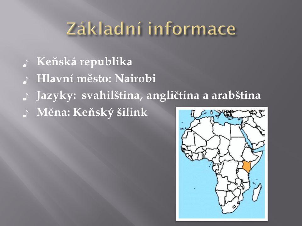 Základní informace Keňská republika Hlavní město: Nairobi
