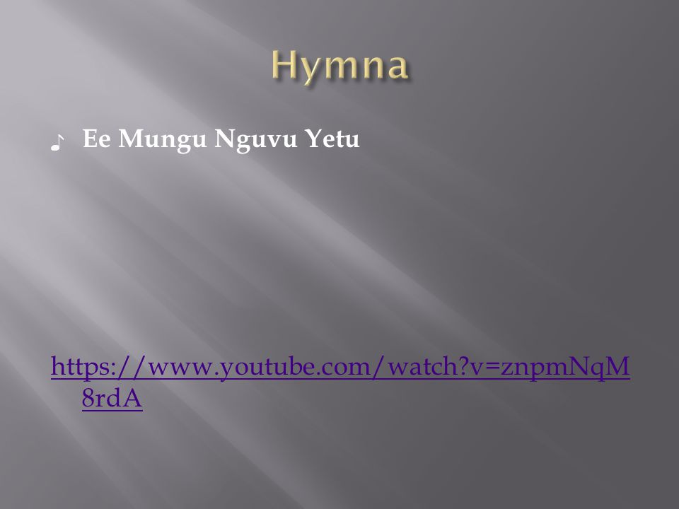 Hymna Ee Mungu Nguvu Yetu https://www.youtube.com/watch v=znpmNqM8rdA