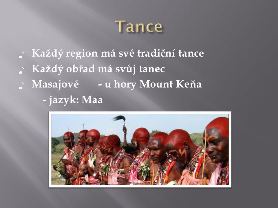 Tance Každý region má své tradiční tance Každý obřad má svůj tanec