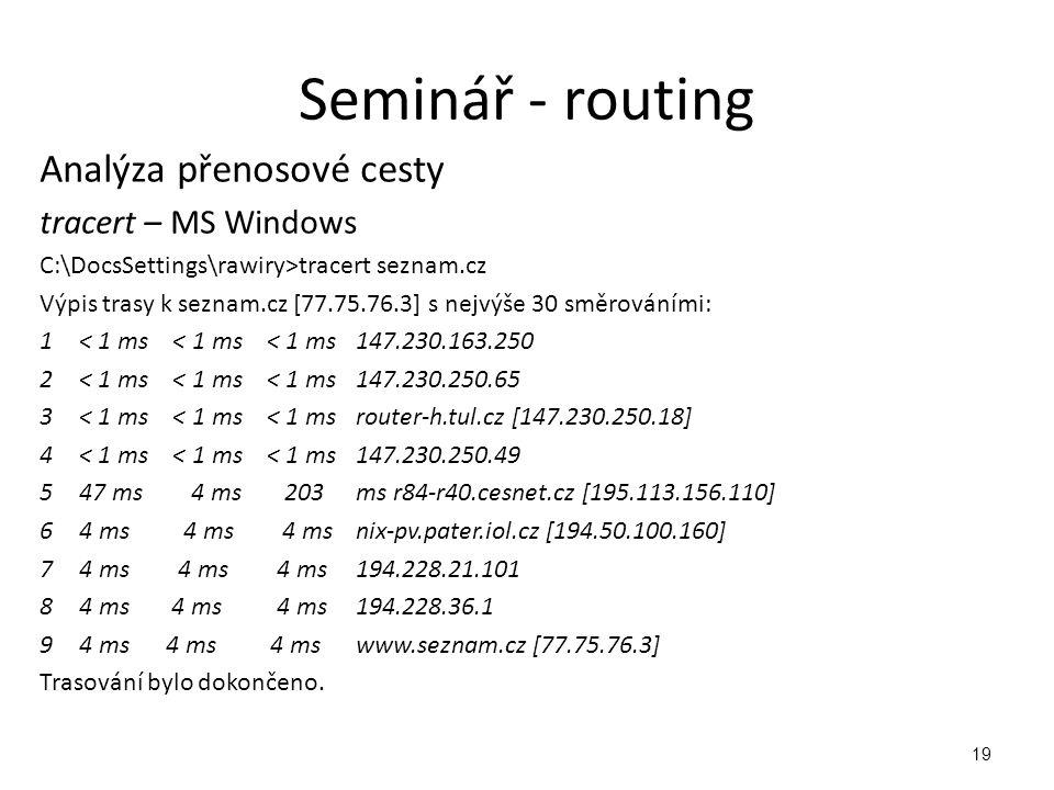 Seminář - routing Analýza přenosové cesty tracert – MS Windows