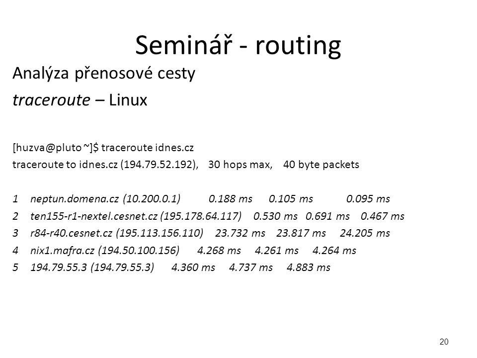 Seminář - routing Analýza přenosové cesty traceroute – Linux