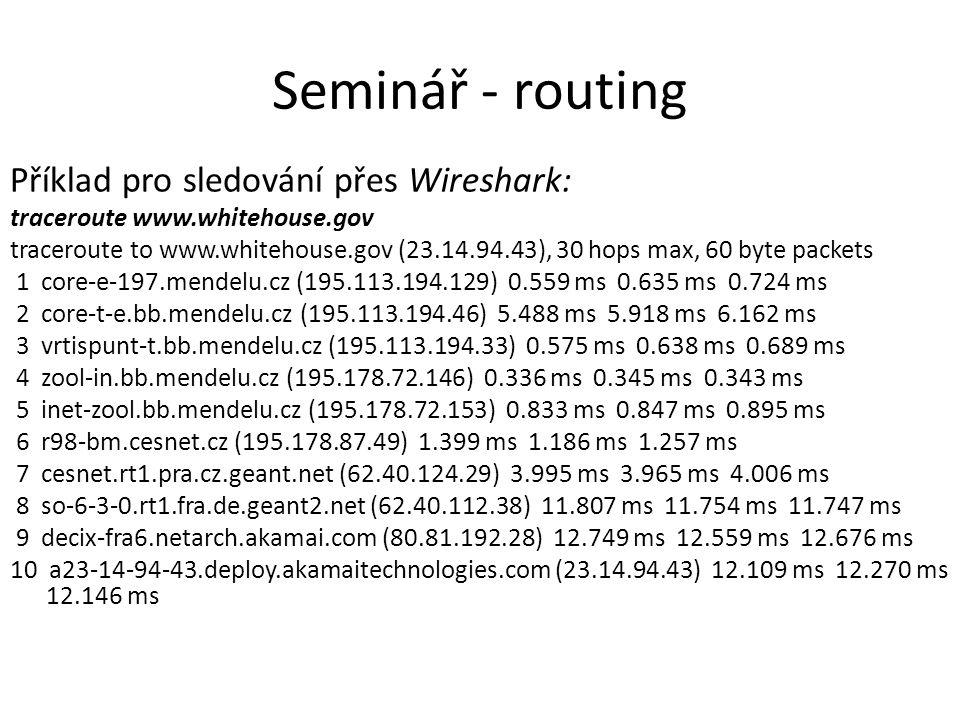 Seminář - routing Příklad pro sledování přes Wireshark: