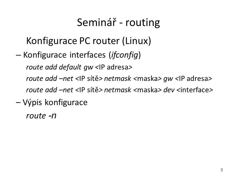 Seminář - routing Konfigurace PC router (Linux)