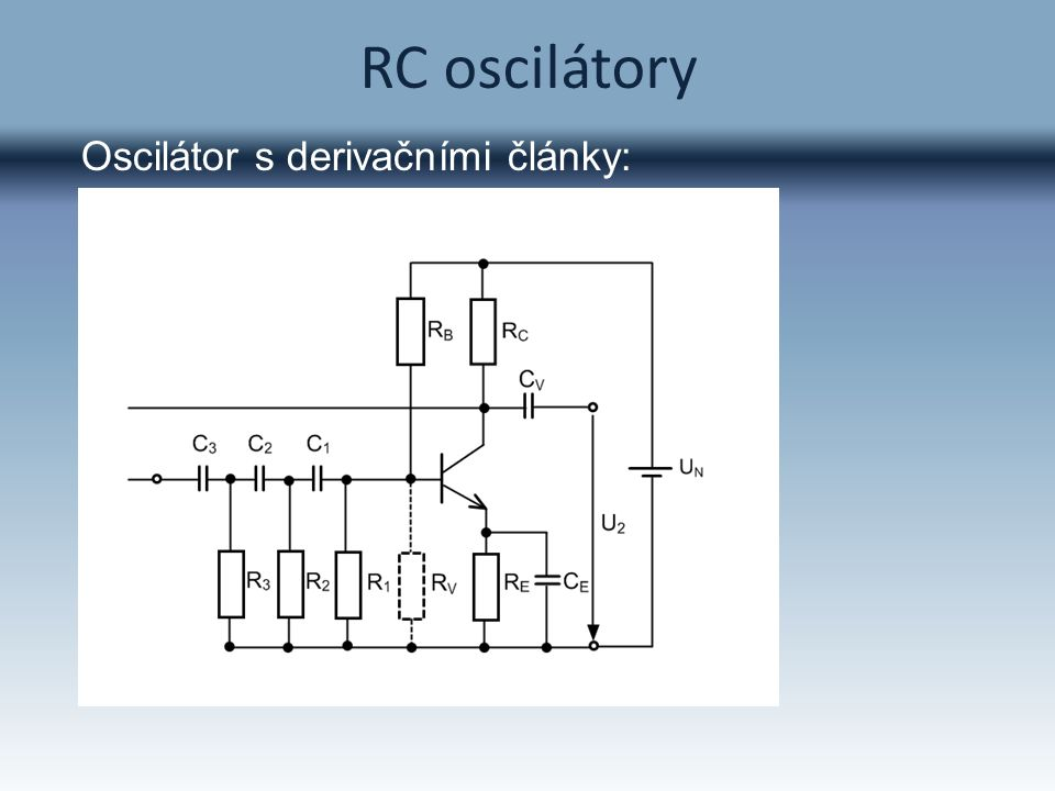 RC oscilátory Oscilátor s derivačními články: