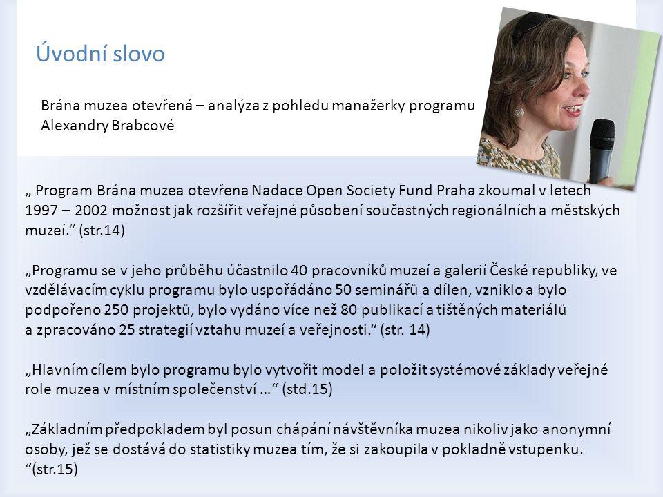 Úvodní slovo Brána muzea otevřená – analýza z pohledu manažerky programu. Alexandry Brabcové.