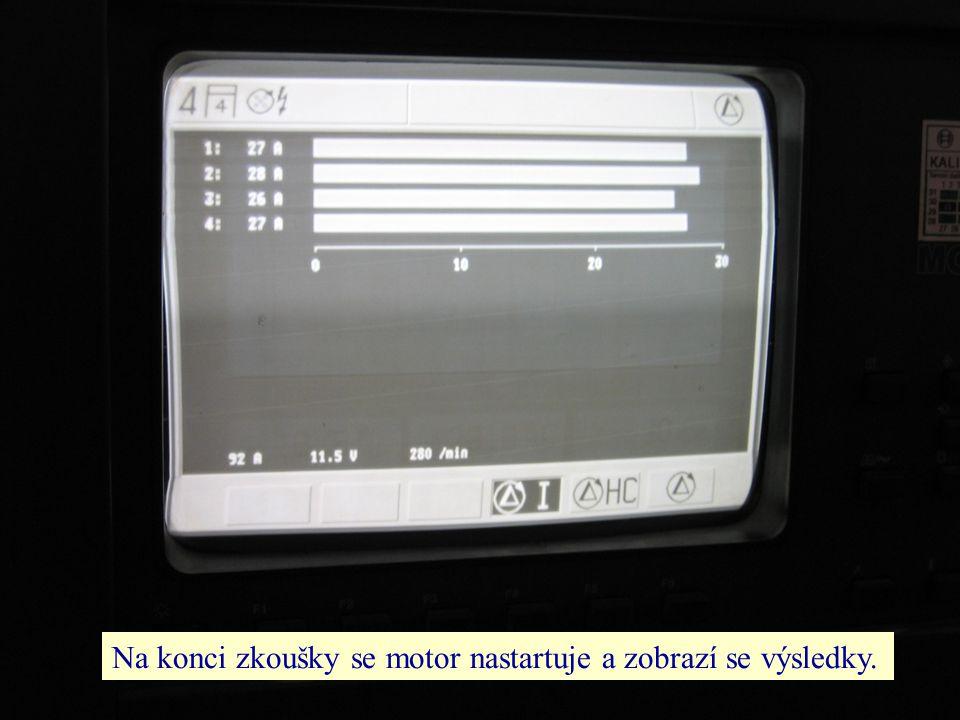 Na konci zkoušky se motor nastartuje a zobrazí se výsledky.