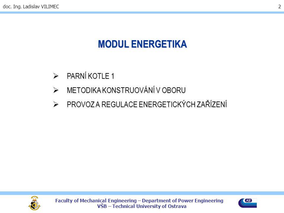 MODUL ENERGETIKA PARNÍ KOTLE 1 METODIKA KONSTRUOVÁNÍ V OBORU