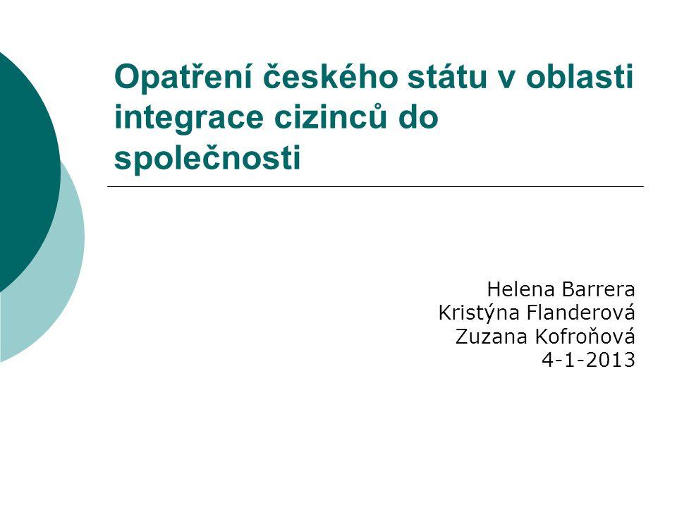 Opatření českého státu v oblasti integrace cizinců do společnosti