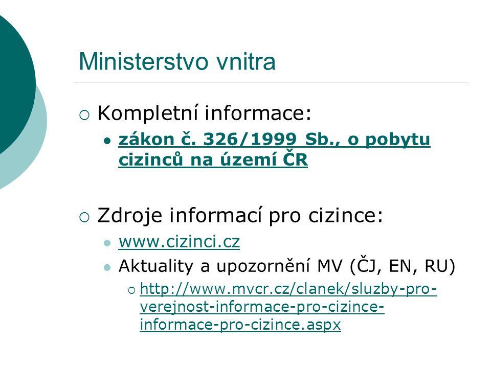 Ministerstvo vnitra Kompletní informace: Zdroje informací pro cizince:
