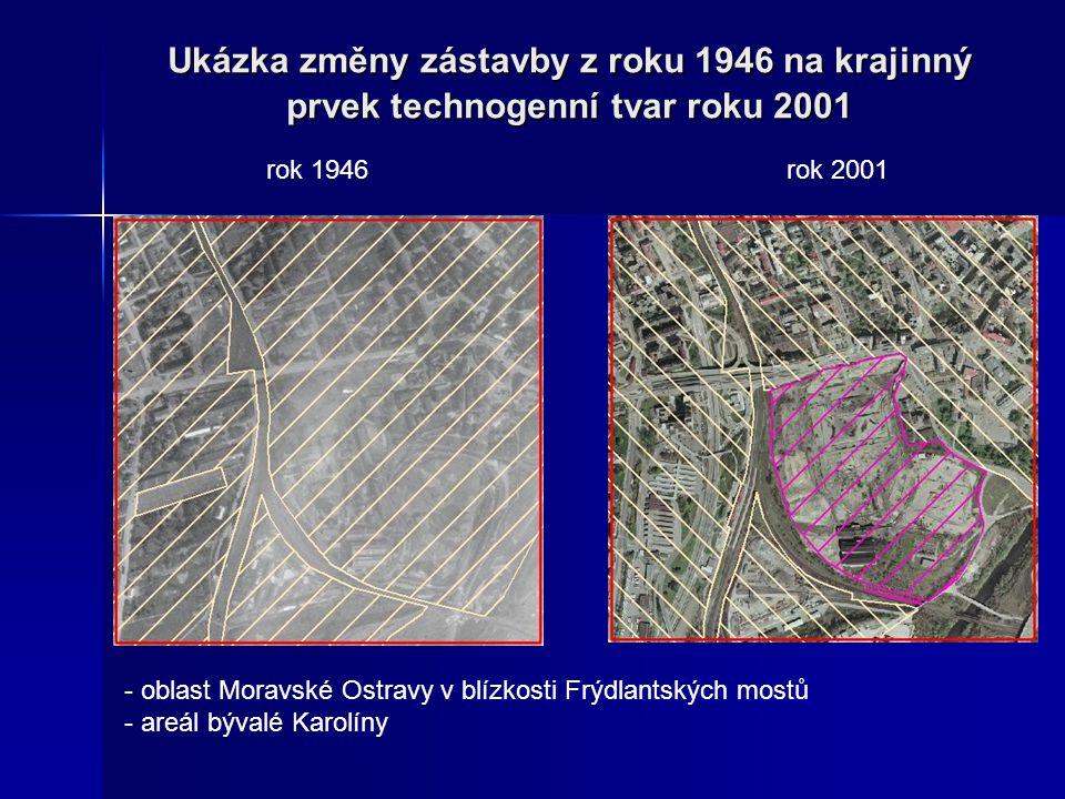 Ukázka změny zástavby z roku 1946 na krajinný prvek technogenní tvar roku 2001