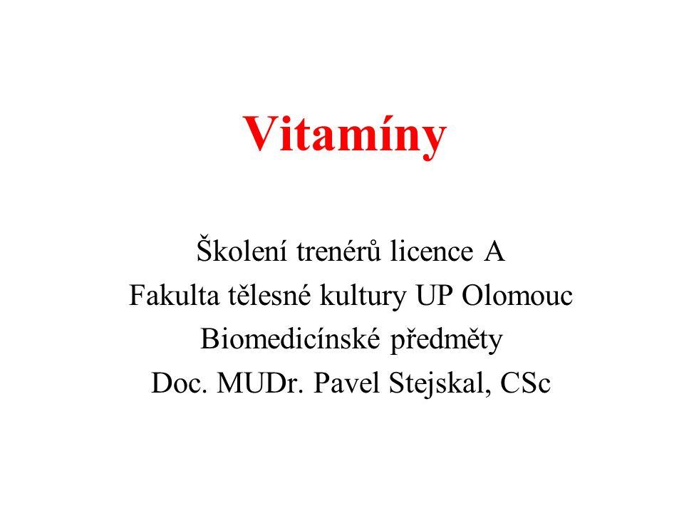 Vitamíny Školení trenérů licence A Fakulta tělesné kultury UP Olomouc