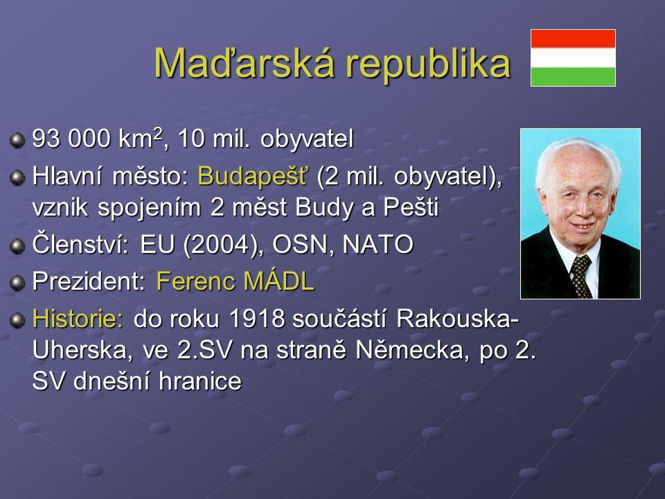 Maďarská republika 93 000 km2, 10 mil. obyvatel