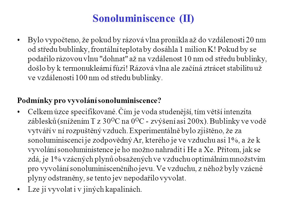 Sonoluminiscence (II)