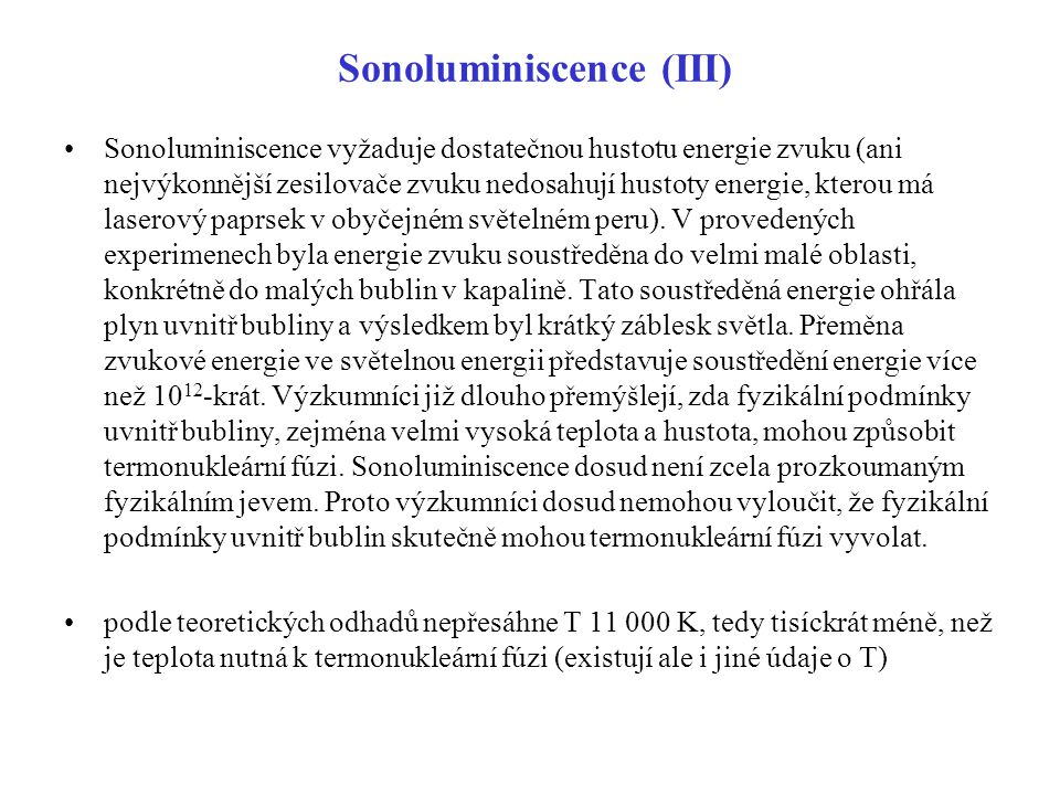 Sonoluminiscence (III)