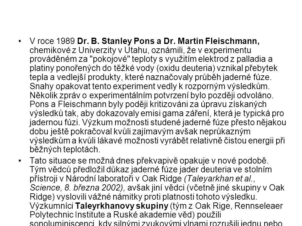 V roce 1989 Dr. B. Stanley Pons a Dr