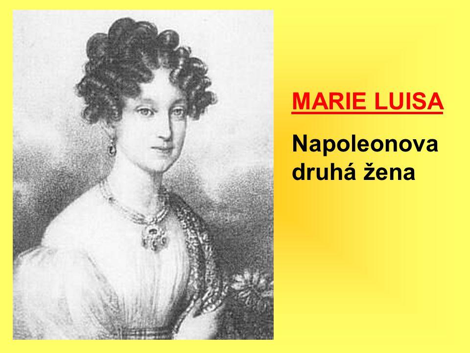 MARIE LUISA Napoleonova druhá žena