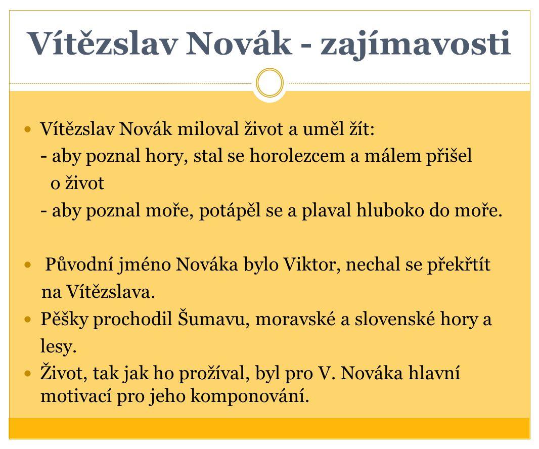 Vítězslav Novák - zajímavosti