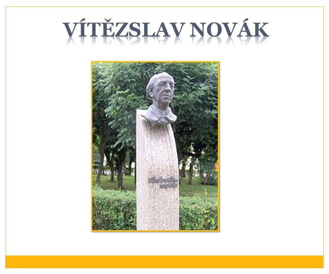 Vítězslav Novák Busta Vítězslava Nováka v Kamenici nad Lipou.
