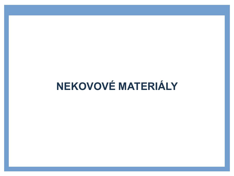 Zdroje Nekovové materiály