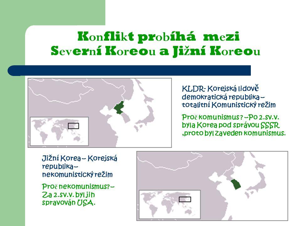 Konflikt probíhá mezi Severní Koreou a Jižní Koreou