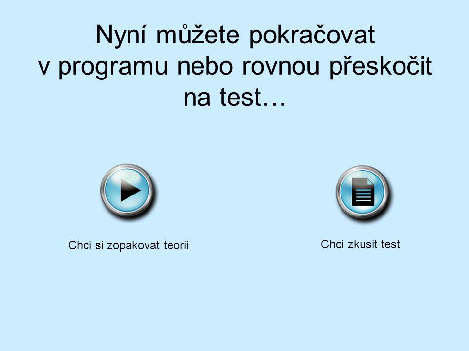 Nyní můžete pokračovat v programu nebo rovnou přeskočit na test…