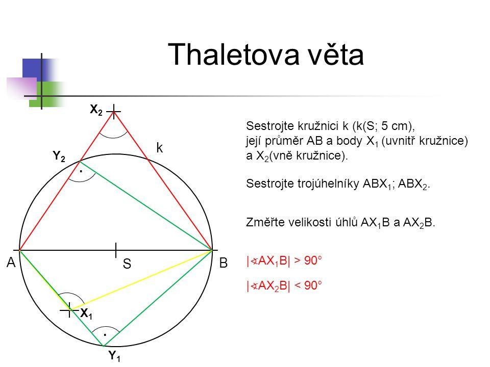 * 16. 7. 1996. Thaletova věta. X2. Sestrojte kružnici k (k(S; 5 cm), její průměr AB a body X1 (uvnitř kružnice) a X2(vně kružnice).