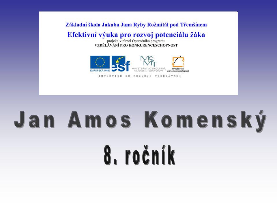 Jan Amos Komenský 8. ročník