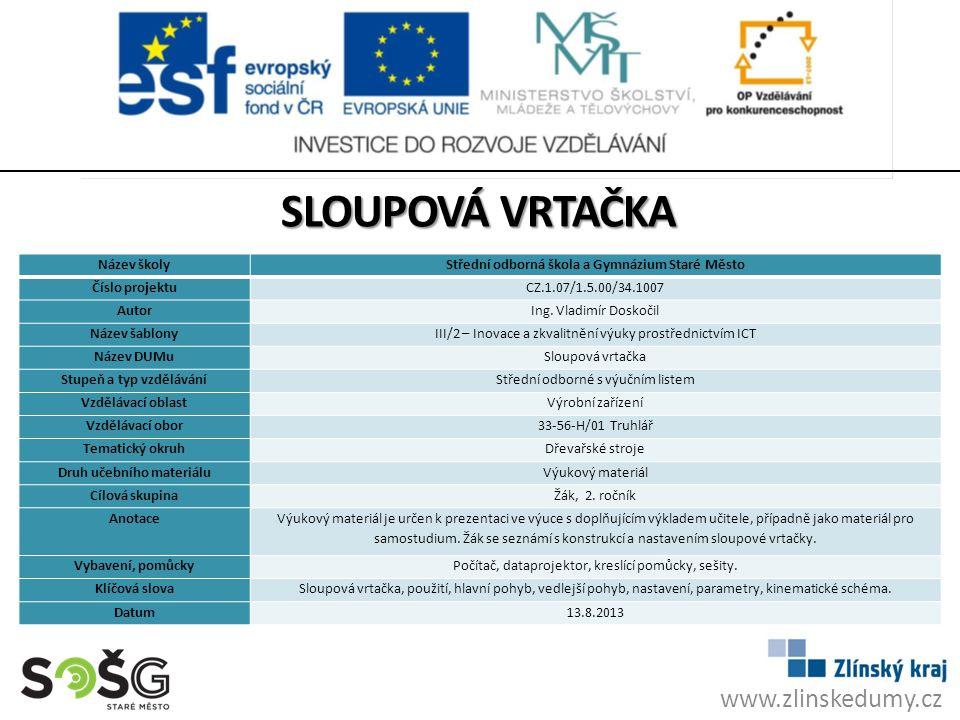 Sloupová vrtačka www.zlinskedumy.cz Název školy