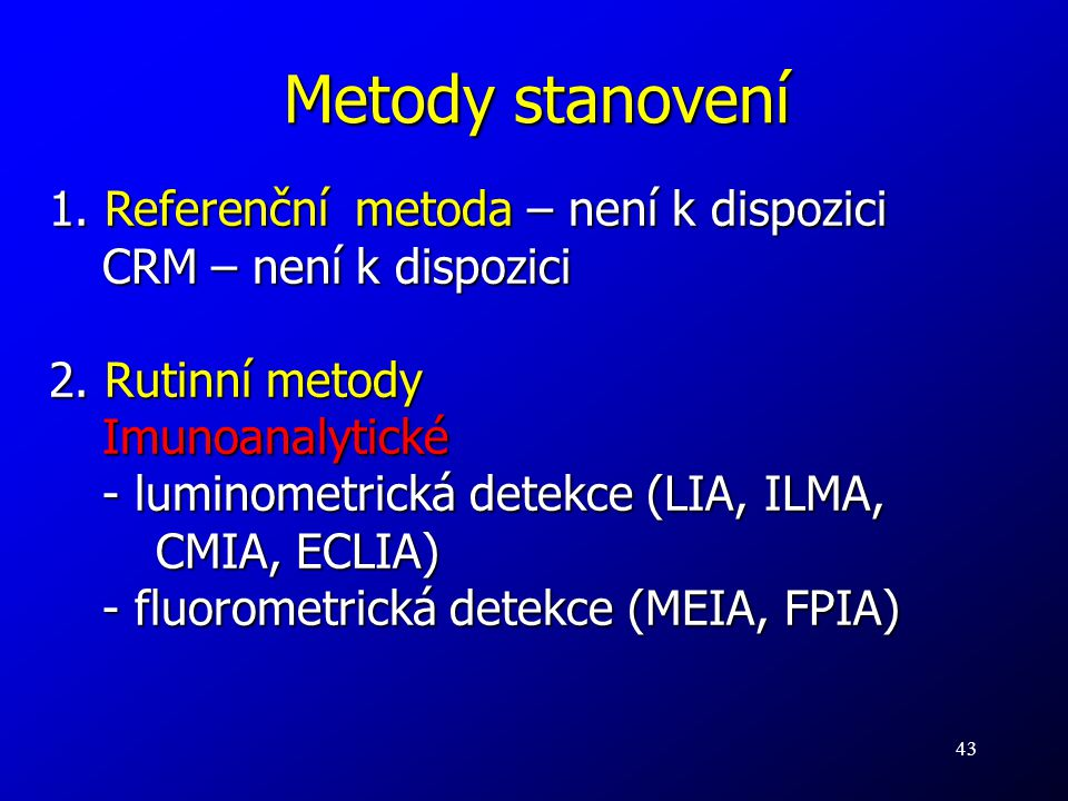 Metody stanovení 1. Referenční metoda – není k dispozici