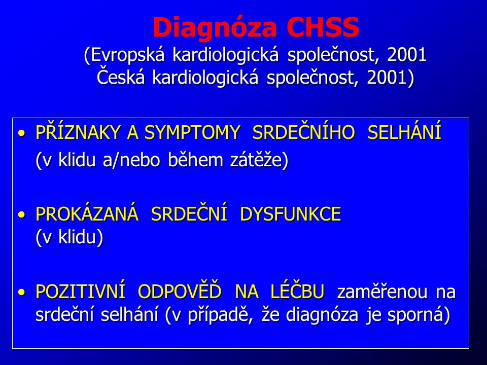 Diagnóza CHSS (Evropská kardiologická společnost, 2001 Česká kardiologická společnost, 2001)