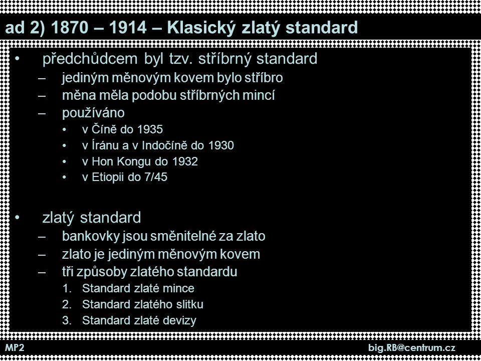 ad 2) 1870 – 1914 – Klasický zlatý standard