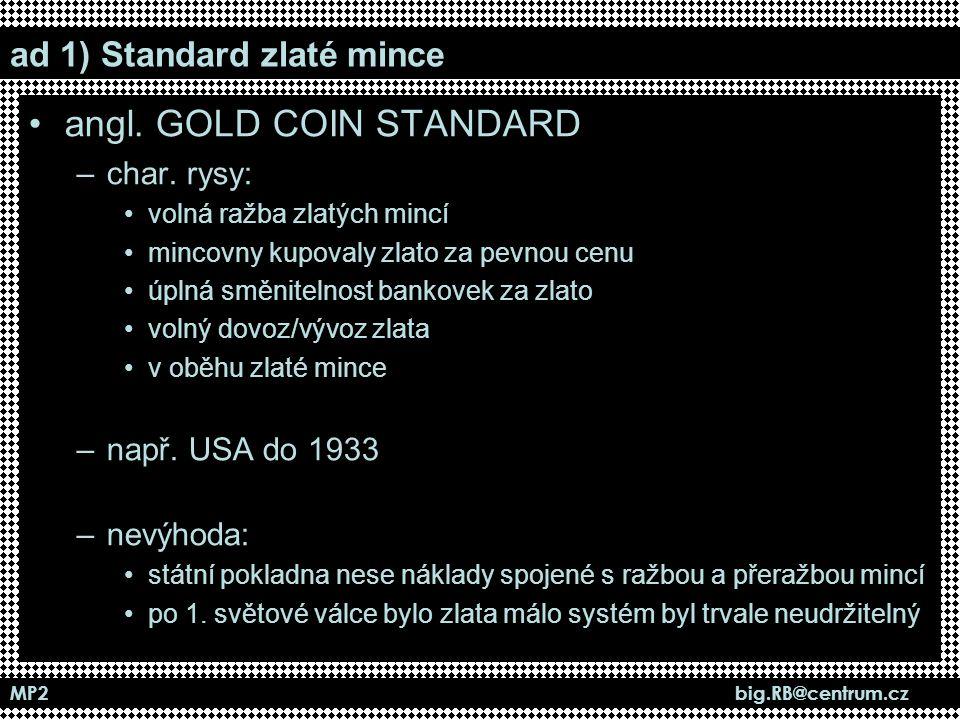 ad 1) Standard zlaté mince