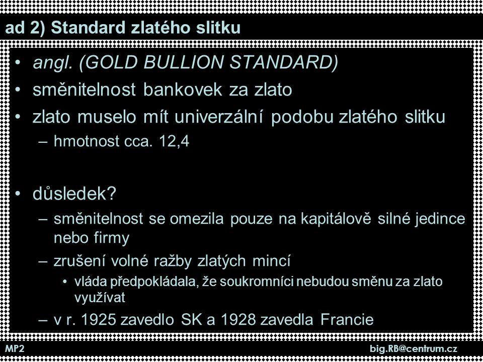ad 2) Standard zlatého slitku