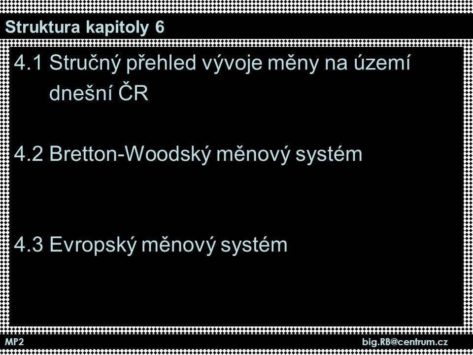 4.1 Stručný přehled vývoje měny na území dnešní ČR