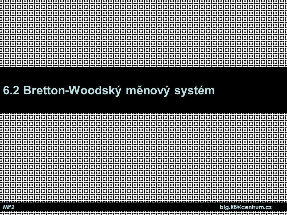 6.2 Bretton-Woodský měnový systém