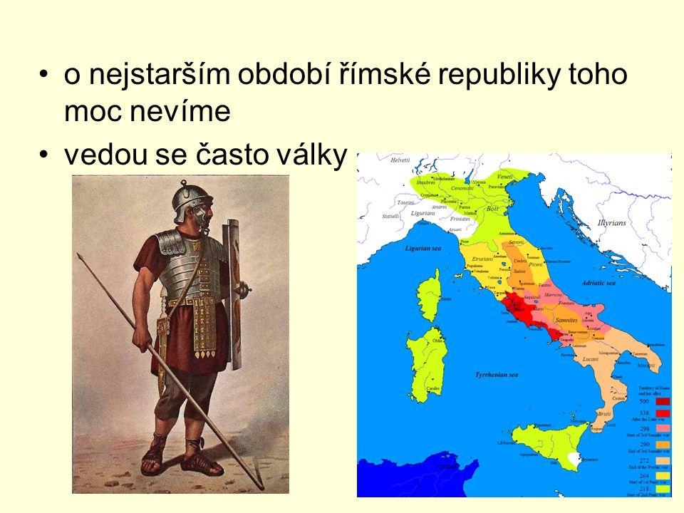 o nejstarším období římské republiky toho moc nevíme