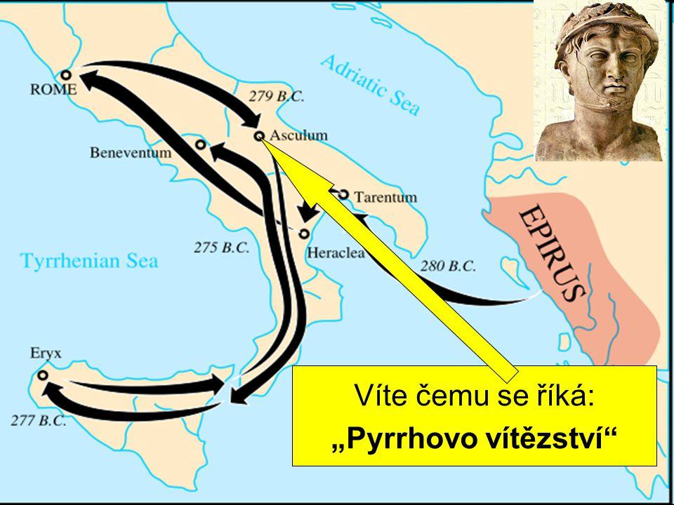 válka s Řeky město Tarent si pozvalo na pomoc épeirského krále Pyrrha. dvakrát poráží Římany. Víte čemu se říká: