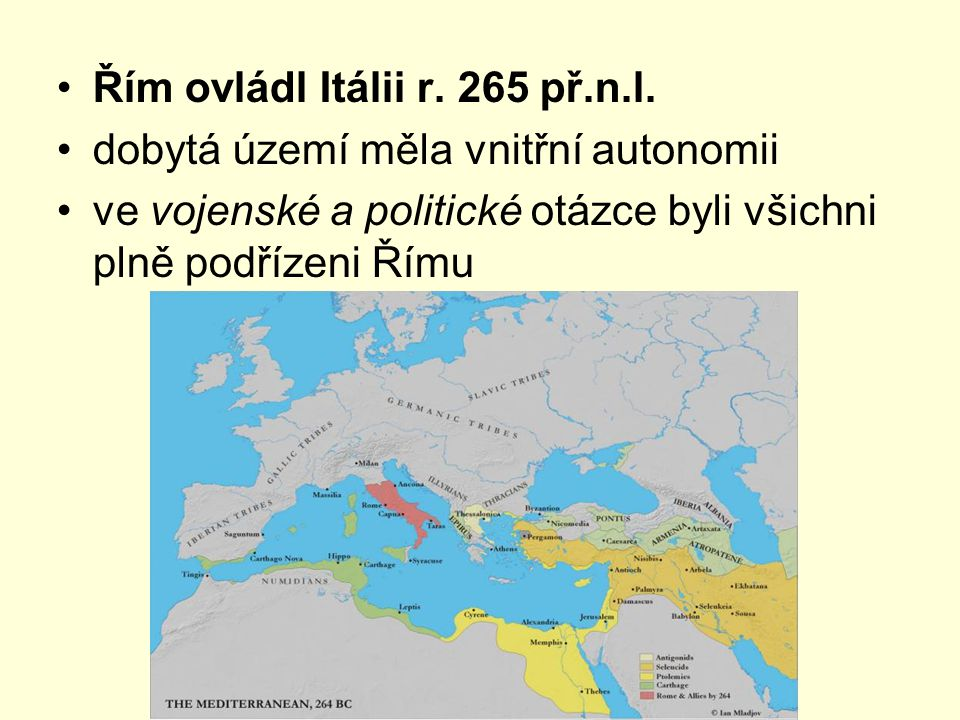 Řím ovládl Itálii r. 265 př.n.l.