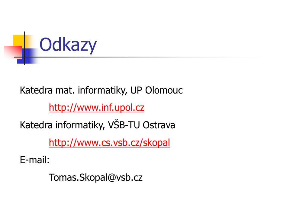 Odkazy Katedra mat. informatiky, UP Olomouc http://www.inf.upol.cz