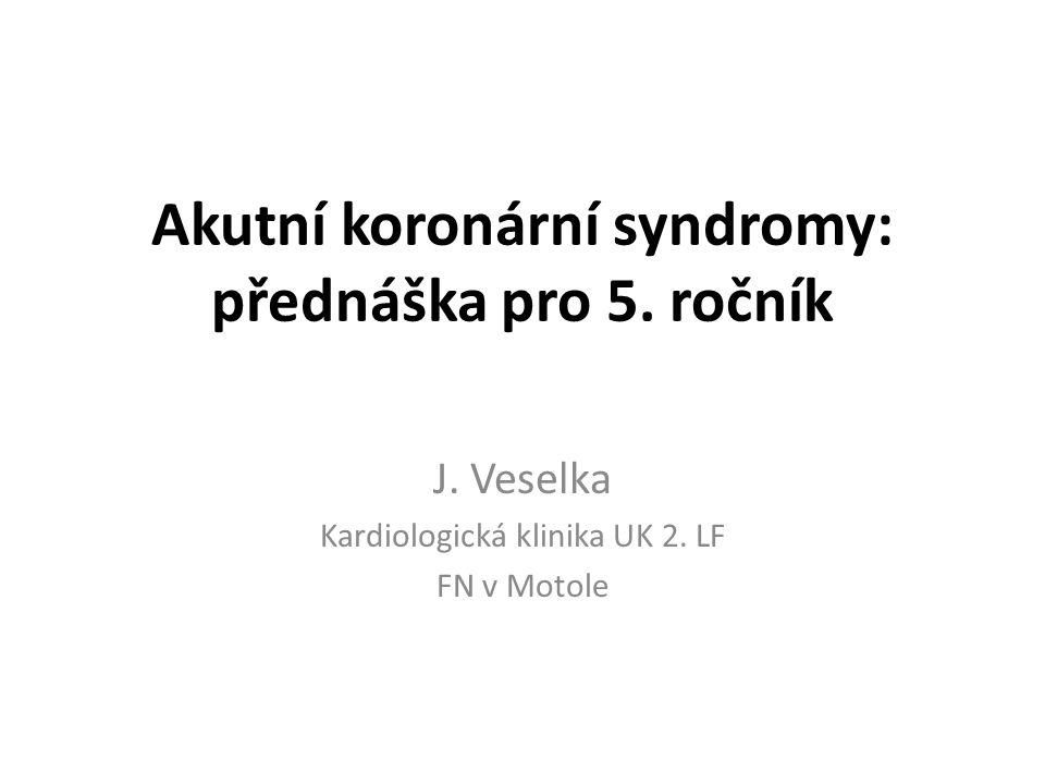 Akutní koronární syndromy: přednáška pro 5. ročník