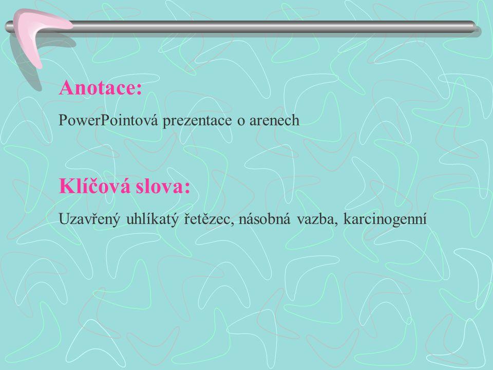 Anotace: Klíčová slova: PowerPointová prezentace o arenech