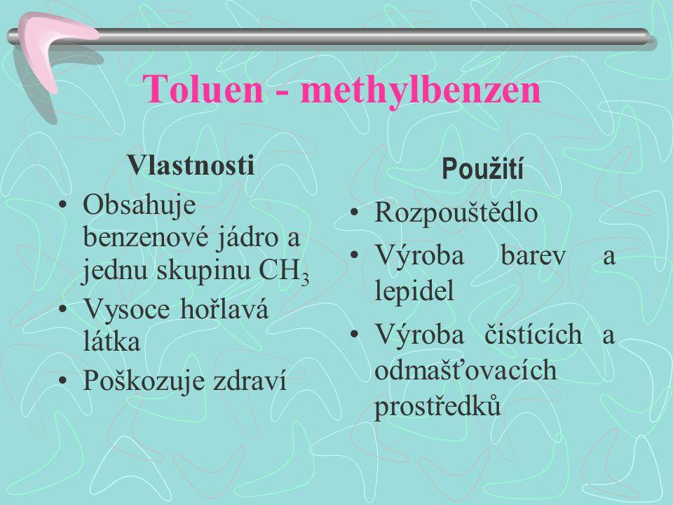 Toluen - methylbenzen Vlastnosti