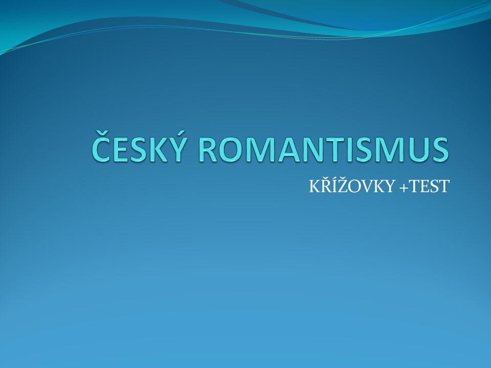 ČESKÝ ROMANTISMUS KŘÍŽOVKY +TEST