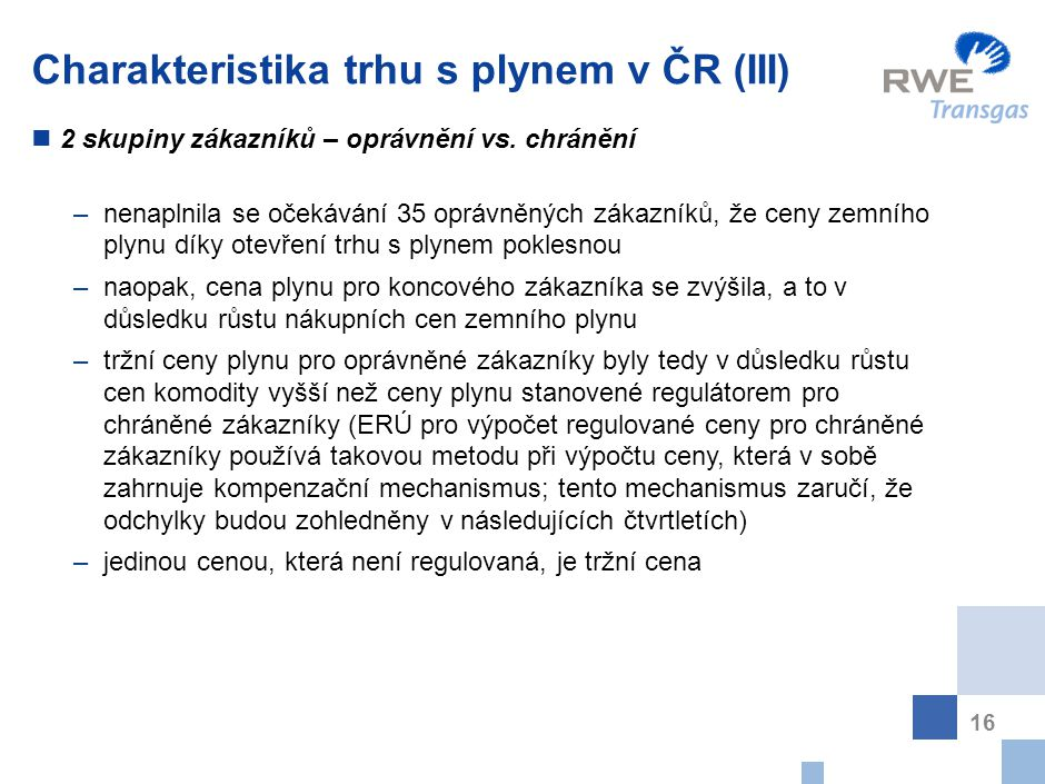 Charakteristika trhu s plynem v ČR (IV)