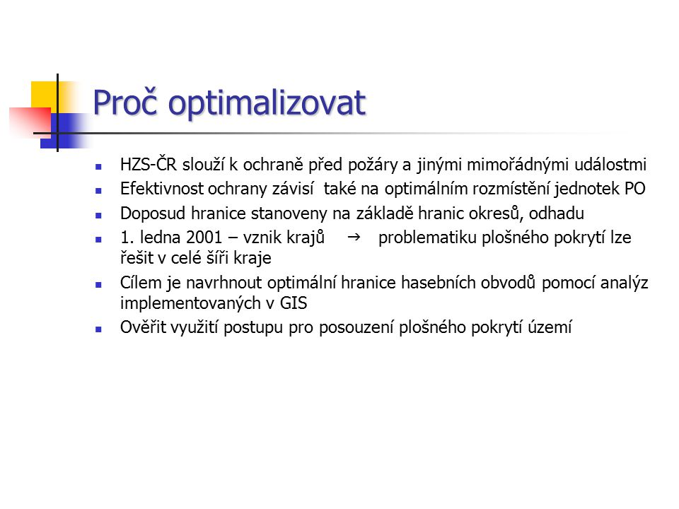 Proč optimalizovat HZS-ČR slouží k ochraně před požáry a jinými mimořádnými událostmi.