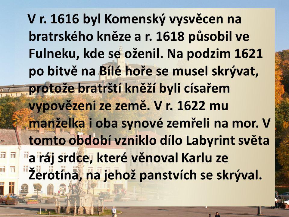 V r. 1616 byl Komenský vysvěcen na bratrského kněze a r